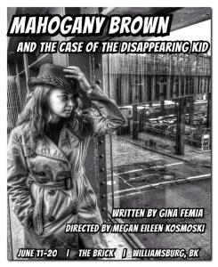 Mahogany Brown by Gina Femia, Directed by Megan Kosmoski